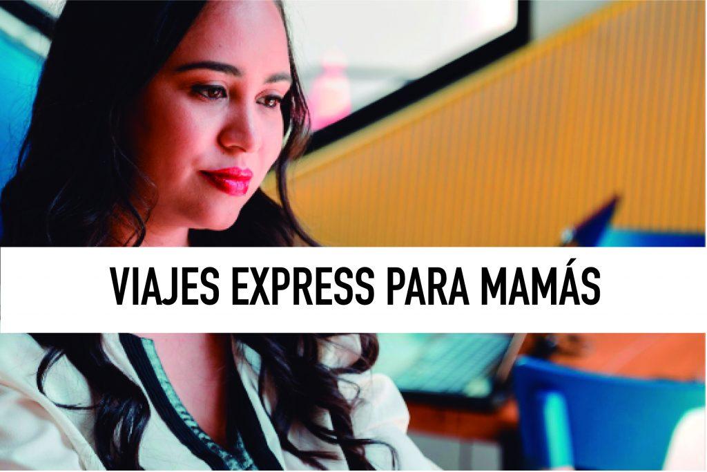 VIAJES EXPRESS PARA MAMÁS